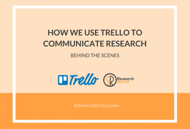 How we use Trello to communicate research