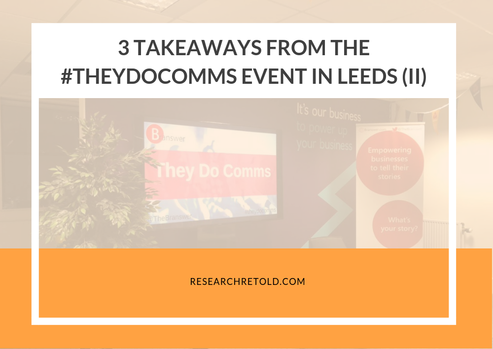 Three_Takeaways_from_the_second_#TheyDoComms_Event_in_Leeds.png