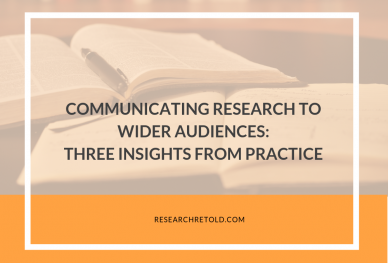 Communicating research to wider audiences three insights from practice