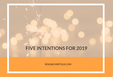 Five Intentions for 2019 Research Retold