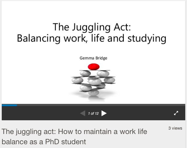 The juggling act of a PhD Research Retold - Gemma Bridge presentation