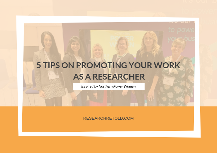 5 tips on promoting your work as a researcher (C) Northern Power Women
