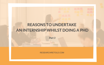 Reasons to undertake an internship whilst doing a PhD